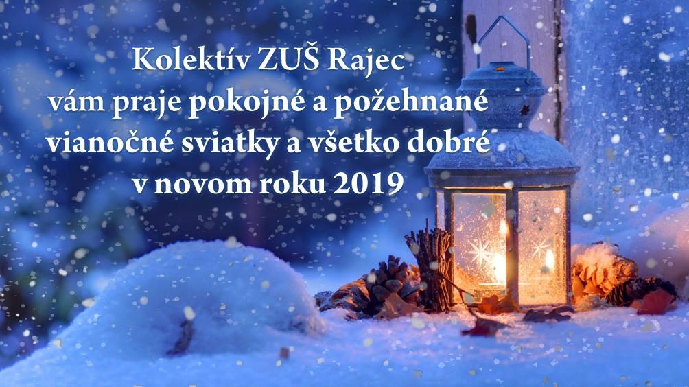 Kolektív ZUŠ Rajec vám praje pokojné a požehnané vianočné sviatky a všetko  dobré v novom roku 2019 ! 9073317872a